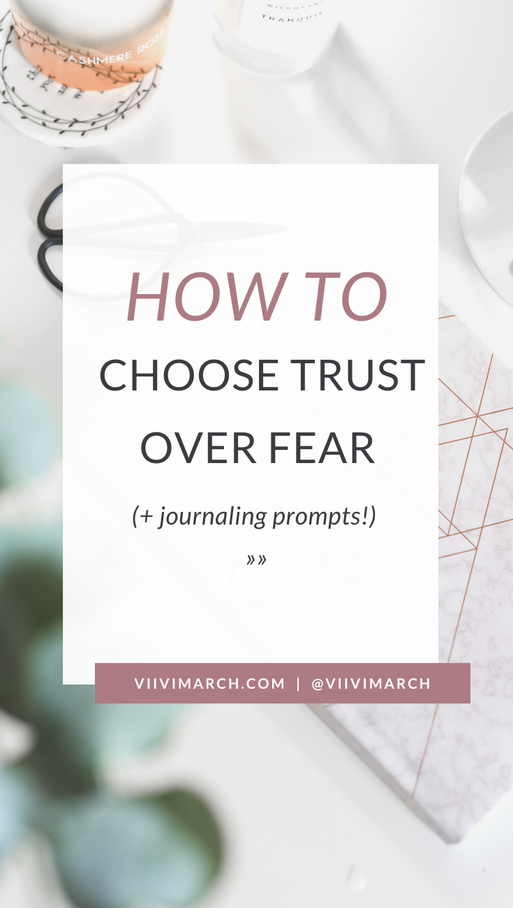 How to Choose Trust Over Fear and Overwhelm
